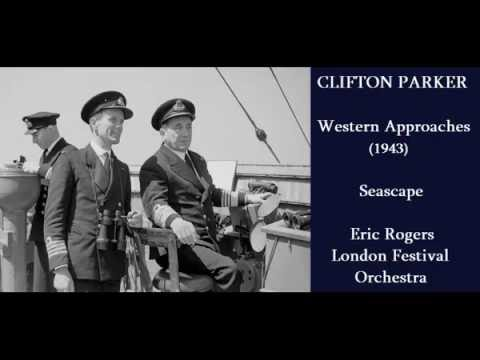 Clifton Parker: Western Approaches (1943) Seascape [Rogers-London Festival Orch]