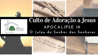 CULTO DE ADORAÇÃO A JESUS - APOCALIPSE 19