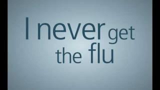 I never get the flu: 30