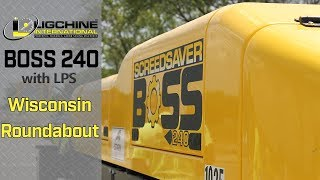 Ligchine International BOSS 240 with LPS Wisconsin Roundabout