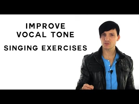 Singing Exercises To Improve Vocal Tone - Exercises To Help Develop Vocal Tone