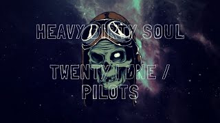 Heavydirtysoul Twenty One Pilots Lyrics
