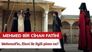 Mehmed'in, Eleni Ile Ilgili Planı Ne? - Mehmed Bir Cihan Fatihi 2. Bölüm