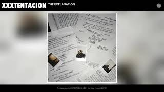 Xxxtentacion _ The Explanation (Audio)