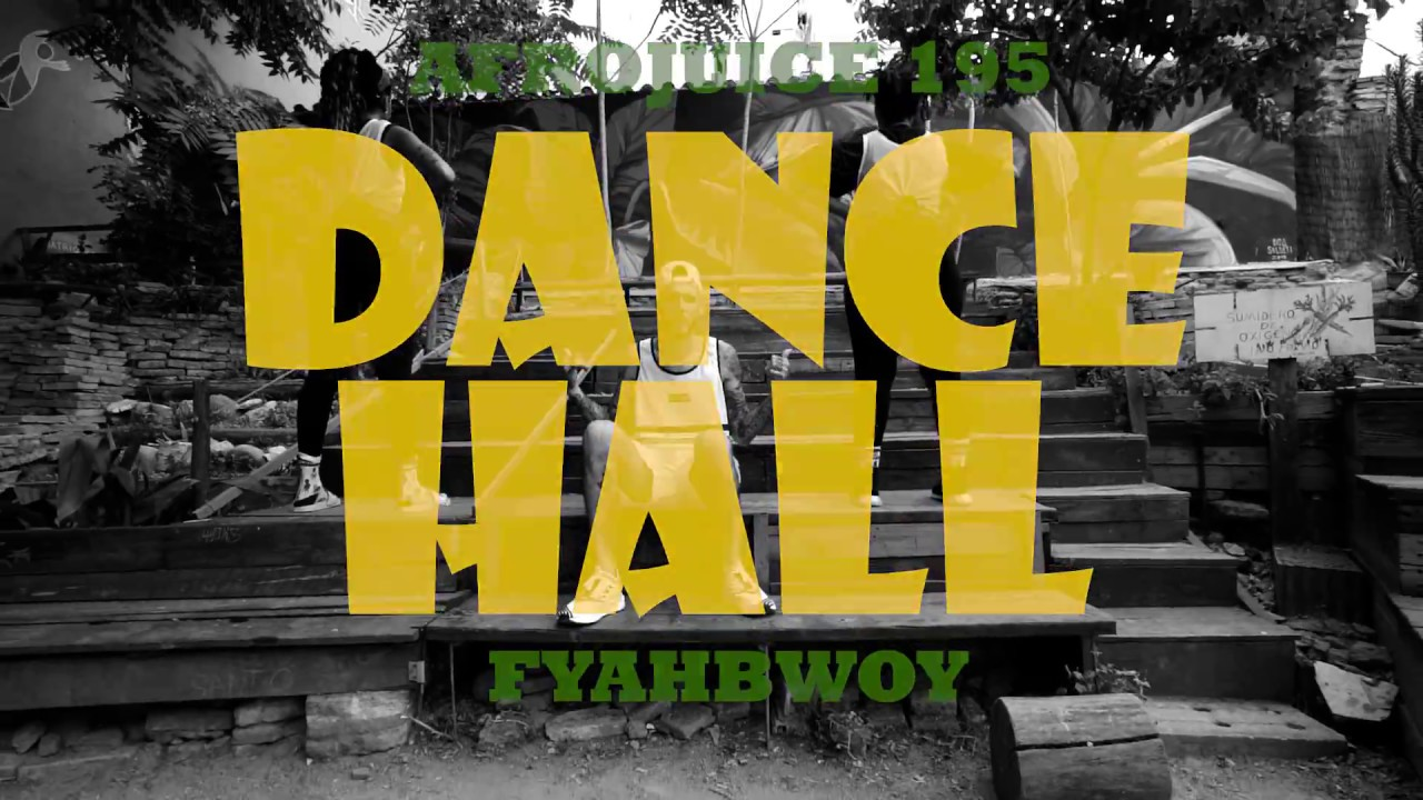 AFROJUICE 195 X FYAHBWOY - DANCEHALL [LOS FAMOSOS] (SHOT. BY @HUGOLOPEZ.VISION)