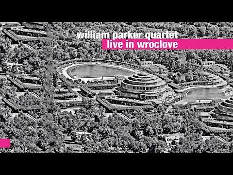 William Parker Quartet -- Live in Wroclove