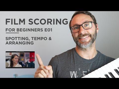 Film Scoring For Beginners E01 - Spotting, Tempo & Arranging