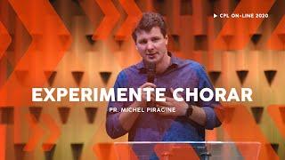 Experimente Chorar | Pastor Michel Piragine