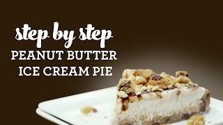 How to Make Peanut Butter Ice Cream Pie