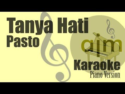 Pasto - Tanya Hati Piano Karaoke | Ayjeeme Karaoke