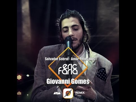 Eric Faria & Giovanni Gomes & Nove3cinco   Remix   Salvador Sobral   Amar Pelos Dois