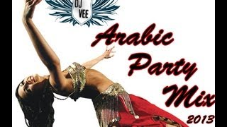Arabic Party Mix 2013 -- DJ VEE