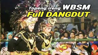 Topeng Ireng Dangdut » WBSM (Wahyu Budoyo Sekopo Manunggal) Full DANGDUT
