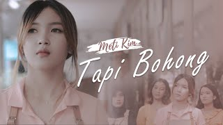 Meti Kim - Tapi Bohong (Official Video)
