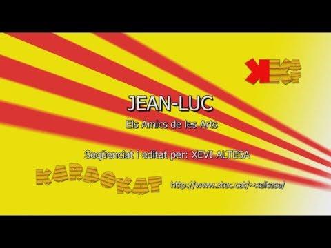 Jean Luc - ELS AMICS DE LES ARTS - Karaoke en català - KARAOKAT