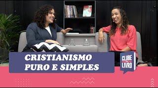 Cristianismo Puro e Simples   Clube do Livro   Episódio 16   IPP TV