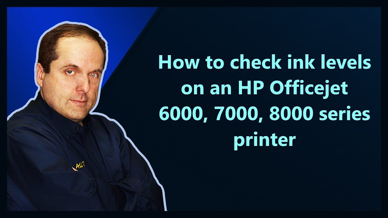 How To Check Ink Levels On An Hp Officejet 6000 7000