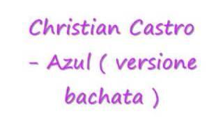 christian castro - azul ( versine bachata )