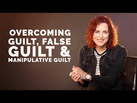 Overcoming Guilt, False Guilt and Manipulative Guilt