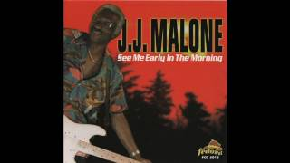 J J  Malone - 1999 - See Me Early In The Morning