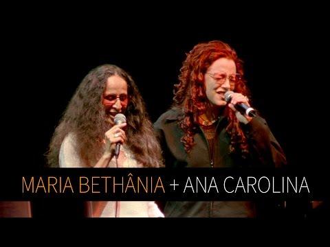"""Maria Maria Bethânia e Ana Carolina - """"Pra Rua Me Levar"""" (Ao Vivo) - Noite Luzidia"""