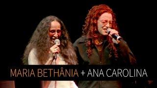 """Maria Maria Bethânia e Ana Carolina - """"Pra Rua Me Levar"""" (A..."""