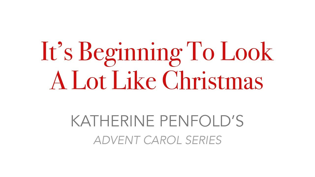 It\'s Beginning To Look A Lot Like Christmas (Katherine Penfold ...