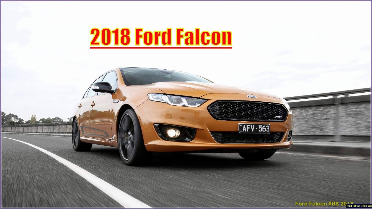 Ford Falcon 2018 Xr8 Interior Exterior And Reviews Youtube