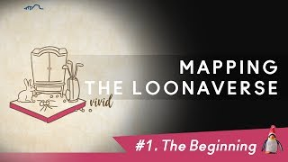 Mapping the LOONAverse  |  #1. The Beginning