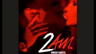 Adrian Marcel - 2AM. ft. Sage The Gemini (Soulja-P & D Phlo Remix)