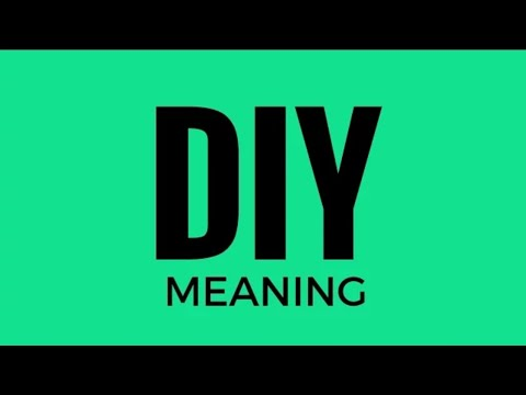 What is the meaning of DIY   DIY meaning   Full Form of Diy   Diy ?