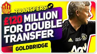 Solskjaer's 120 Million Boost! Man Utd Transfer News