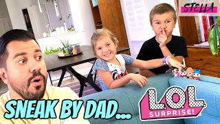 Sneak past Dad for LOL SURPRISE DOLL!!!