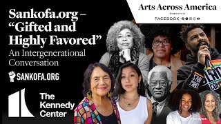 "Sankofa.org – ""Gifted and Highly Favored"" An Intergenerational Conversation"
