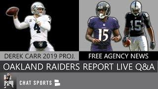 Derek Carr 2019, Oakland Raiders Draft Rumors, Free Agency News, Jon Gruden & Mike Mayock Questions