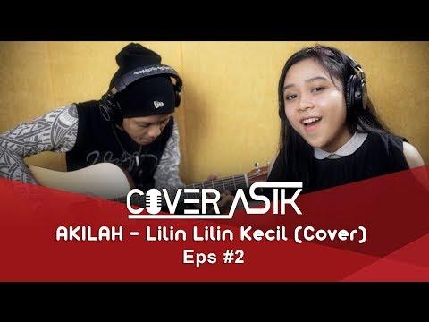 COVER ASIK EPS #2 AKILAH - LILIN LILIN KECIL (Cover)