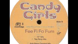 Candy Girls - Fee Fi Fo Fum (Ayia Napa Carnival Mix)