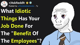 "Things Companies Have Done For the ""Benefit of the Employees"" That Seriously Backfired (r/AskReddit)"