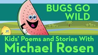 ???? ???? Bugs Go Wild ???? ????| SONG | ???? Nonsense Songs ????| Kids' Poems and Stories With Michael Rosen
