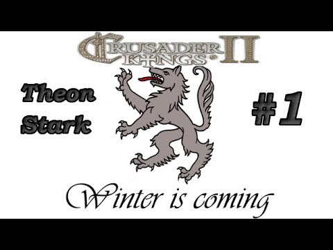 CK2 Seven Kingdoms - Theon 'the Hungry Wolf' Stark #1 - Hungry Like the Wolf