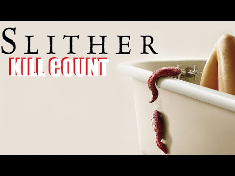 SLITHER (2006)   KILL COUNT