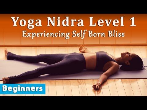 Yoga Nidra Level 1: Experiencing Self Born Bliss (Beginners)
