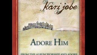 Instrumental: Adore Him with lyrics (Kari Jobe)