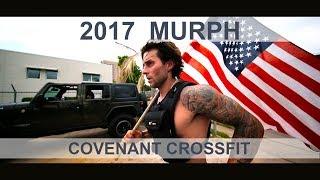MURPH 2017 / AMAZING CROSSFIT FILM / COVENANT / Director: ShawnWellingAXI