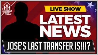 Mourinho s LAST Man Utd Transfer! Man Utd Transfer News Latest