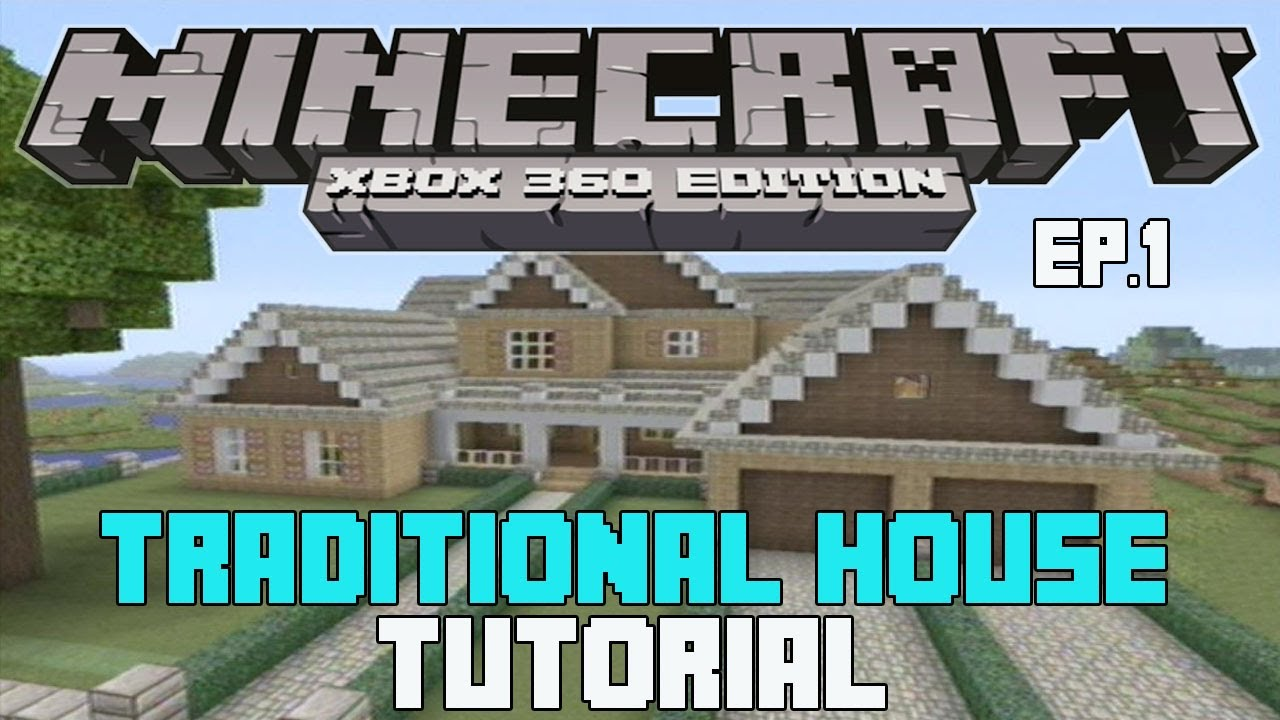 Minecraft Xbox 360: Traditional House Tutorial Part 1 ... - photo#24