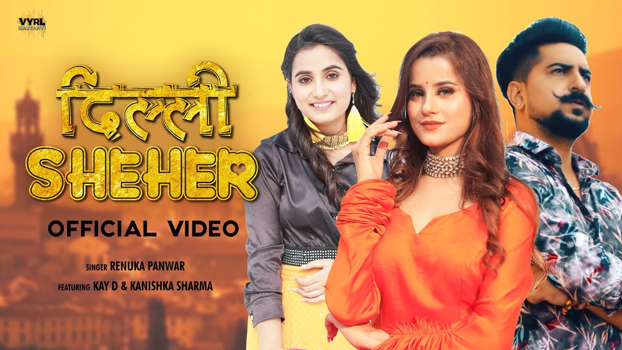 Download Delhi Sheher (Official Video) Renuka Panwar | Kanishka Talent Hub | Kay D | Deepesh Goyal