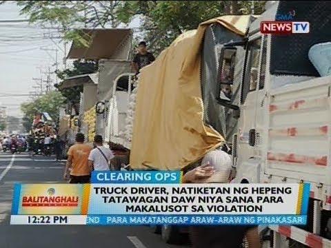 BT: Truck driver, natiketan ng hepeng tatawagan daw niya sana para makalusot sa violation