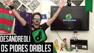 TOP 10 PIORES DRIBLES - DESANDREOLI