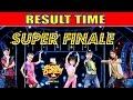 SUPER DANCER ll SUPER FINALE ll RESULT TIME